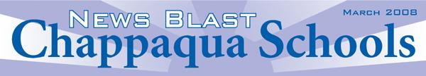 Chappaqua Schools News Blast March 2008