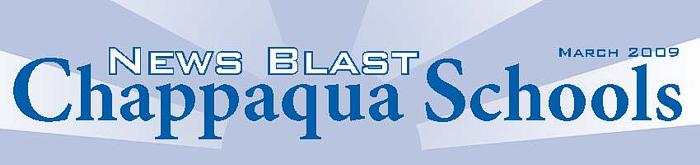 Chappaqua Schools News Blast March 2009