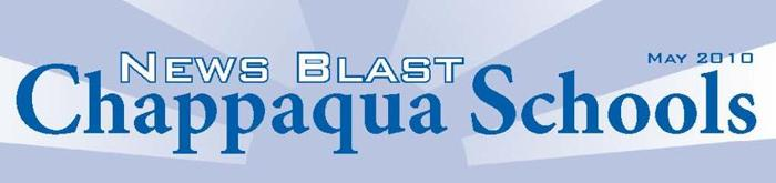 Chappaqua Schools News Blast May 2010