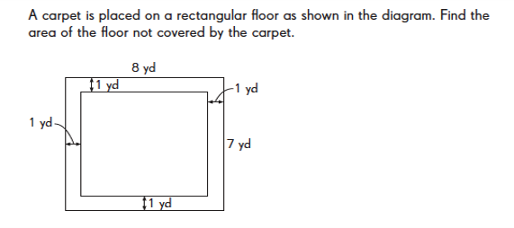 Carpet on a floor. Find the area not covered by carpet. Floor lenght equals 8 yds, width equals 7 yds. Carpet length equals 6 yds, width equals 5 yds.