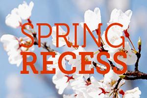 Spring Recess