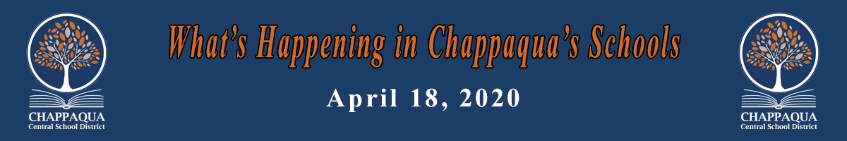 What's Happening In Chappaqua's Schools April 18, 2020