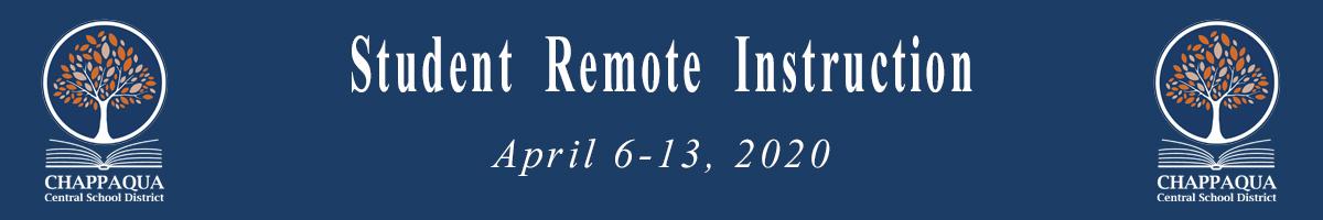 Student Remote Instruction. April 6-13, 2020