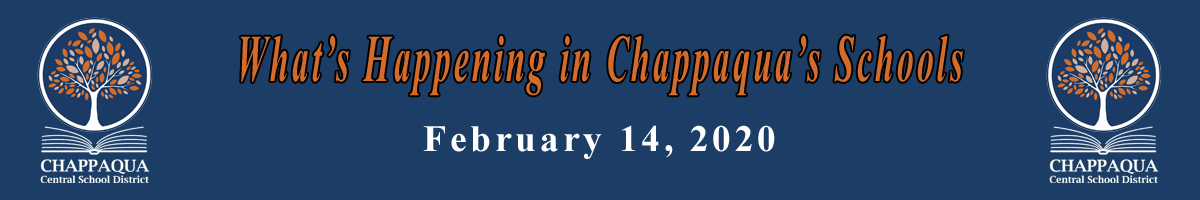 What's Happening in Chappaqua's schools February 14, 2020