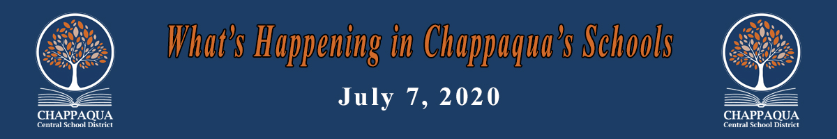 What's Happening In Chappaqua's Schools July 7, 2020