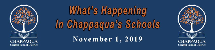 What's Happening in Chappaqua's Schools. November 1, 2019