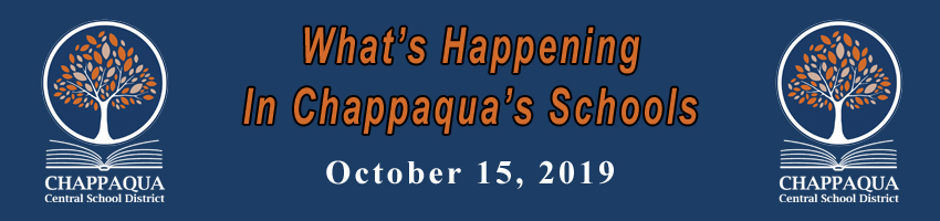 What's Happening in Chappaqua's Schools. October 15, 2019