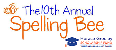 10th Annual Spelling Bee. Horace Greeley Scholarship Fund.