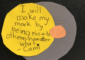 i will make my mark by being nice to others no matter what. - Cami.