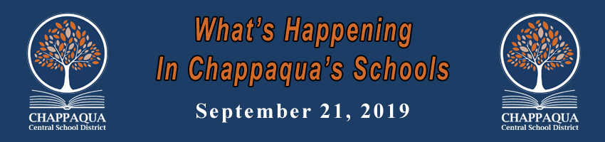 What's Happening in Chappaqua's Schools. September 21, 2019