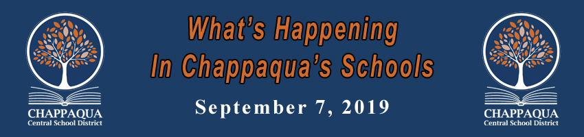 What's Happening in Chappaqua's Schools. September 7, 2019