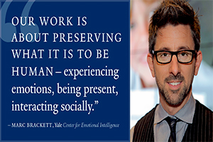"Dr. Marc Brackett. ""Our work is about preserving what it is to be human."""