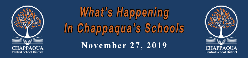 What's Happening in Chappaqua's Schools. November 27, 2019