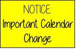 Important Calendar Change